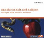 Das Tier in Kult und Religion - Schlangen, Wölfe, Elefanten, Pferde, 1 Audio-CD