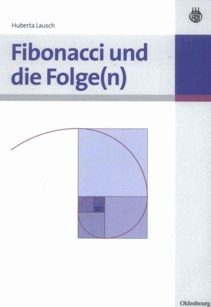 fibonacci und die folge n von huberta lausch fachbuch. Black Bedroom Furniture Sets. Home Design Ideas
