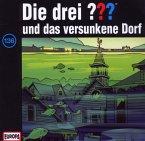 Die drei Fragezeichen und das versunkene Dorf / Die drei Fragezeichen - Hörbuch Bd.136 (1 Audio-CD)