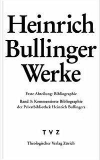 Abt. 1: Bibliographie Heinrich Bullinger