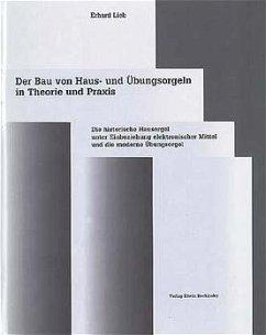 Der Bau Von Haus Und Ubungsorgeln In Theorie Und Praxis Von Erhard