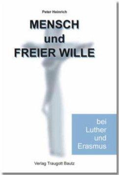 Heinrich, P: Mensch und freier Wille bei Luther...