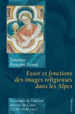 Essor et fonctions des images religieuses dans les Alpes - Boscani Leoni, Simona