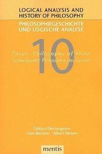Logical Analysis and History of Philosophy / Philosophiegeschichte und logische Analyse / Focus: Philosophy of Mind /Schwerpunkt: Philosophie des Geistes
