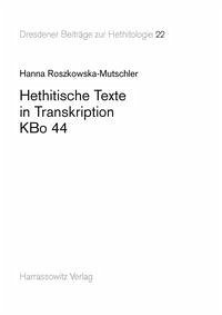 Hethitische Texte in Transkription KBo 44