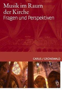 Musik im Raum der Kirche - Bretschneider, Wolfgang; Cyganek, Ulrich; Gerhards, Albert; Kalisch, Volker; Kohlhaas, Emmanuela; Mailänder, Richard;
