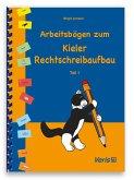 Arbeitsbögen zum Kieler Rechtschreibaufbau. Teil 1