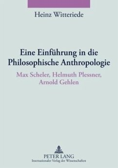 Eine Einführung in die Philosophische Anthropologie - Witteriede, Heinz