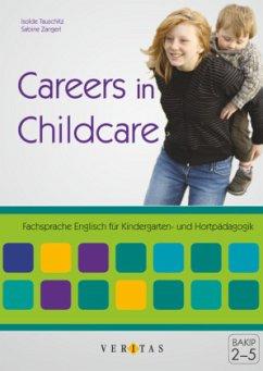Careers in Childcare - Fachsprache Englisch für Kinder- und Hortpädagogik - Tauschitz, Isolde; Zangerl, Sabine