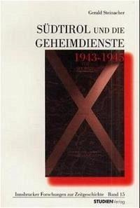 Südtirol und die Geheimdienste 1943-1945
