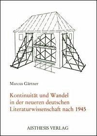 Kontinuität und Wandel der Neueren deutschen Literaturwissenschaft nach 1945