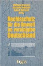 Rechtsschutz für die Umwelt in einem vereinigten Deutschland