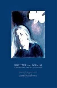 Hortense von Gelmini - Leben und Werk