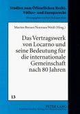 Das Vertragswerk von Locarno und seine Bedeutung für die internationale Gemeinschaft nach 80 Jahren