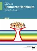 Arbeitsheft Restaurantfachleute, Fachstufen 1 und 2, mit eingedruckten Lösungen