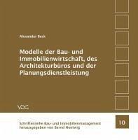 Modelle der Bauwirtschaft, des Architekturbüros und der Planungsdienstleistung - Beck, Alexander