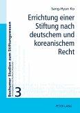Errichtung einer Stiftung nach deutschem und koreanischem Recht