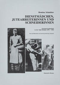 Dienstmädchen, Jutearbeiterinnen und Schneiderinnen