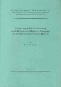 Ablagerungsmilieu, Verwitterung und Paläoböden feinklastischer Sedimente der Oberen Süßwassermolasse Bayerns - Schmid, Wolfgang