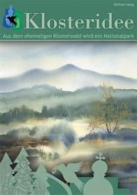 Aus dem ehemaligen Kloster- und Hüttenwald wird ein Nationalpark