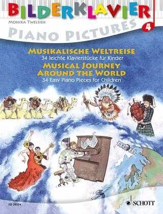 Musikalische Weltreise; Musical Journey Around the World, für Klavier / Bilderklavier. Piano Pictures. Piano a images H.4