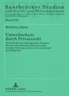Umweltschutz durch Privatrecht - Kühn, Matthias