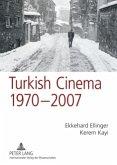 Turkish Cinema, 1970-2007