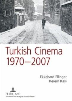 Turkish Cinema, 1970-2007 - Kayi, Kerem; Ellinger, Ekkehard