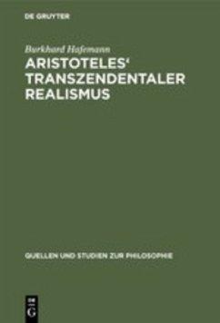 Aristoteles' Transzendentaler Realismus - Hafemann, Burkhard