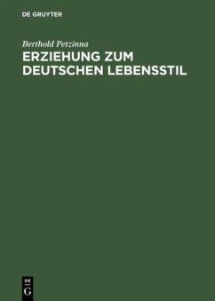 Erziehung zum deutschen Lebensstil - Petzinna, Berthold
