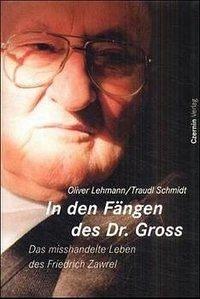 In den Fängen des Dr. Gross - Lehmann, Oliver; Schmidt, Traudl