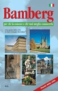 Bamberg per chi la conosce e chi meglio conoscerla