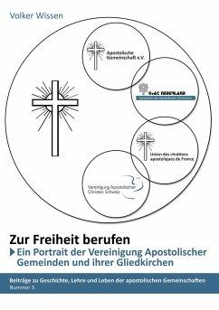 """""""Zur Freiheit berufen"""" - Ein Porträt der """"Vereinigung Apostolischer Gemeinden (VAG)"""" und ihrer Gliedkirchen"""