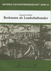 Beckmann als Landschaftsmaler - Rother, Susanne