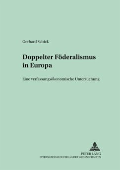 Doppelter Föderalismus in Europa - Schick, Gerhard