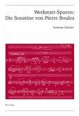 Werkstatt-Spuren: Die Sonatine von Pierre Boulez