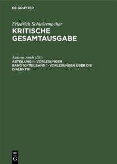 Vorlesungen über die Dialektik - Schleiermacher, Friedrich D. E.