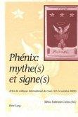 Phénix: mythe(s) et signe(s)