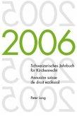 Schweizerisches Jahrbuch für Kirchenrecht. Band 11 (2006). Annuaire suisse de droit ecclésial. Volume 11 (2006)