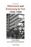Widerstand und Erinnerung in Tirol 1938-1998