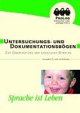 Untersuchungs- und Dokumentationsbögen zur Überprüfung der kindlichen Sprache