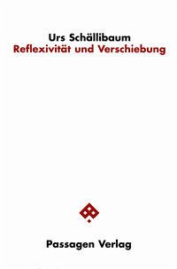 Reflexivität und Verschiebung - Schällibaum, Urs