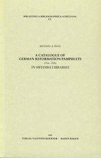 Catalogue of German Reformation Pamphlets (1516-1550) in Swedish Libraries
