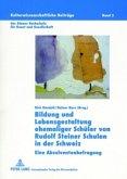 Bildung und Lebensgestaltung ehemaliger Schüler von Rudolf Steiner Schulen in der Schweiz
