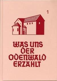 Was uns der Odenwald erzählt, Band 1, HVT, 1996, Reprint