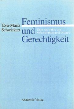 Feminismus und Gerechtigkeit - Schwickert, Eva-Maria