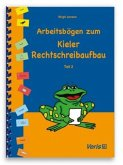 Arbeitsbögen zum Kieler Rechtschreibaufbau. Teil 2