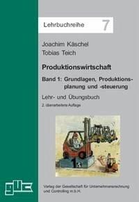 Produktionswirtschaft. Band 1