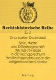 Spiel, Wette und Differenzgeschäft (§§ 762-764 BGB) in der Rechtsprechung des Reichsgerichts und in der zeitgenössischen Literatur