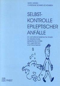Selbst-Kontrolle epileptischer Anfälle - Heinen, Gerd; Schmid-Schönbein, Christiane
